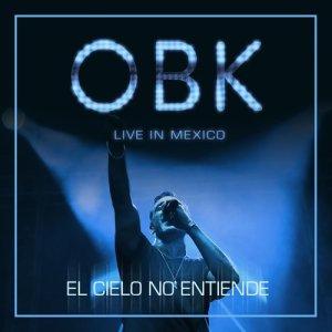 Album El cielo no entiende (Live in Mexico) from OBK