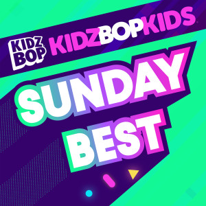 Kidz Bop Kids的專輯Sunday Best