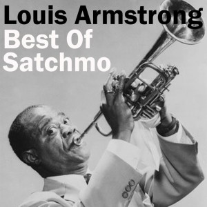 Louis Armstrong的專輯Best Of Satchmo