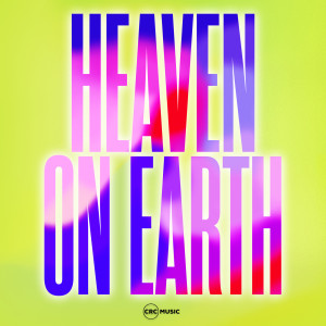 Album Heaven on Earth from CRC Music