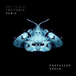 Album Got It All (Tru Fonix Remix) from Professor Green