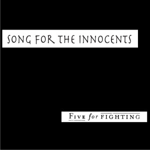Album Song for the Innocents from Five for Fighting