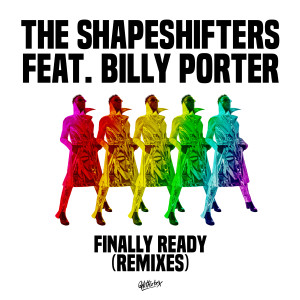 Album Finally Ready (feat. Billy Porter) [Remixes] from The Shapeshifters