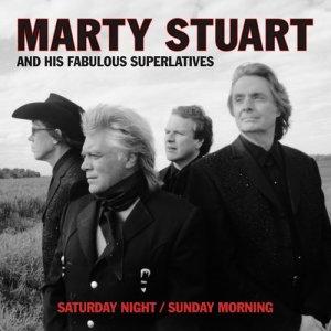 Album Saturday Night / Sunday Morning from Marty Stuart And His Fabulous Superlatives