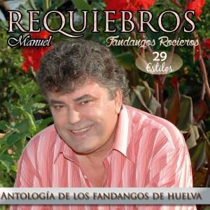 Album Antología de los Fandangos de Huelva from Requiebros