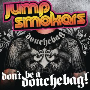Jump Smokers的專輯Don't Be a Douchebag
