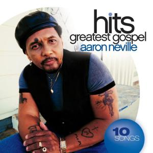Greatest Gospel Hits 2008 Aaron Neville