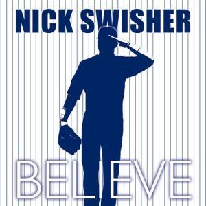 Believe 2011 Nick Swisher