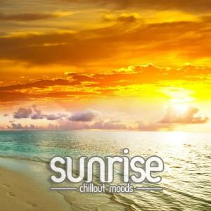 Album Sunrise - Chillout Moods from Various Artists