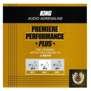 Premiere Performance Plus: King 2009 Audio Adrenaline