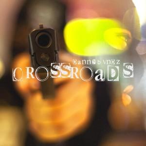 Album Crossroads (Explicit) from Danny Bvndz