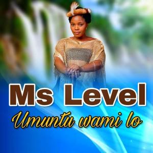 Listen to Umuntu Wami Lo song with lyrics from Ms Level