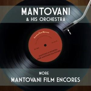 More Mantovani Film Encores