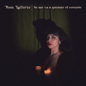 Mon Laferte的專輯Se Me Va A Quemar El Corazón