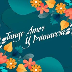 Tango Amor y Primavera