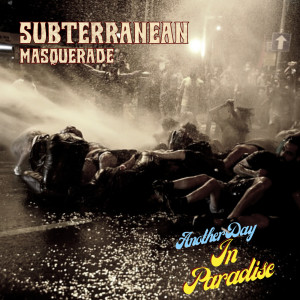 Album Another Day in Paradise from Subterranean Masquerade