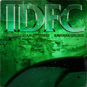Album IDFC (feat. Ravenna Golden) (Explicit) from Perto