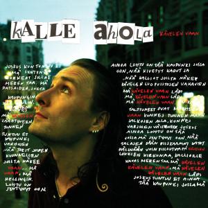 Kävelen Vaan 2006 Kalle Ahola