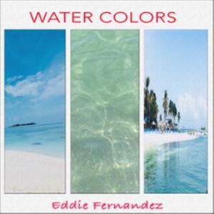 Album Water Colors from Eddie Fernandez