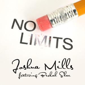 Joshua Mills的專輯No Limits (feat. Beckah Shae)