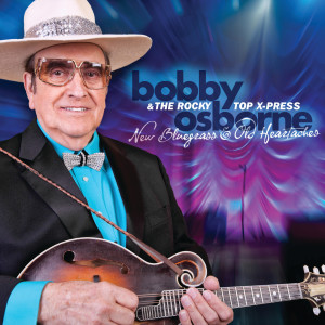 Album New Bluegrass And Old Heartaches from Bobby Osborne & The Rocky Top X-Press