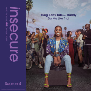 Buddy的專輯Do Me Like That (feat. Buddy) [from Insecure: Music From The HBO Original Series, Season 4] (Explicit)