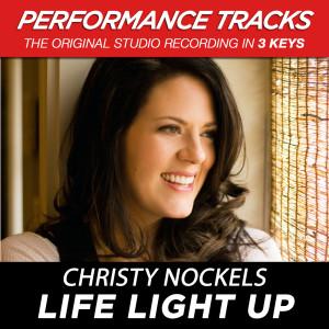 Life Light Up (Performance Tracks) - EP 2009 Christy Nockels