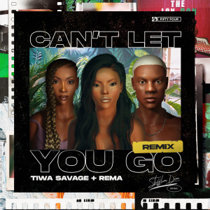 Album Can't Let You Go (Remix) from Rema