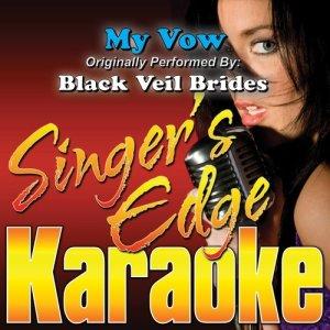 Singer's Edge Karaoke的專輯My Vow (Originally Performed by Black Veil Brides) [Karaoke Version]