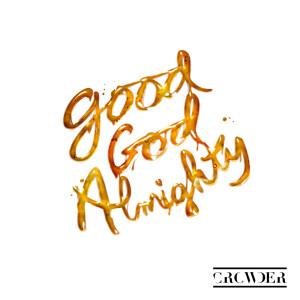 Album Good God Almighty from Crowder