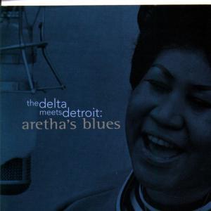 The Delta Meets Detroit: Aretha's Blues 2008 Aretha Franklin