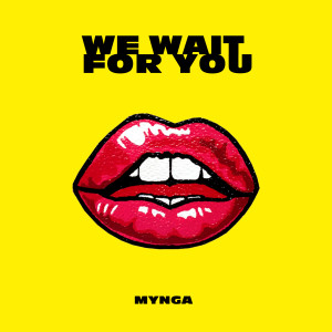 Album We Wait for You from MYNGA