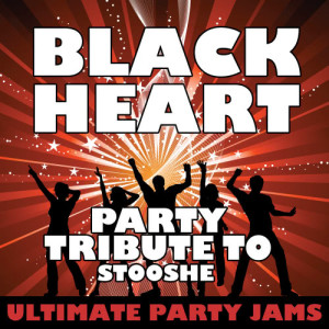 Ultimate Party Jams的專輯Black Heart (Party Tribute to Stooshe)