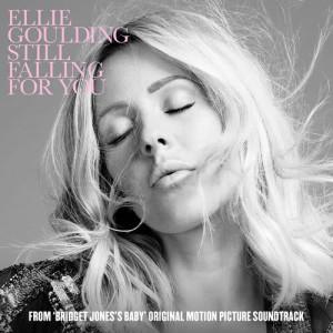 "Ellie Goulding的專輯Still Falling For You (From ""Bridget Jones's Baby"" Original Motion Picture Soundtrack)"