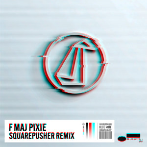 Album F Maj Pixie (Squarepusher Remix) from GoGo Penguin