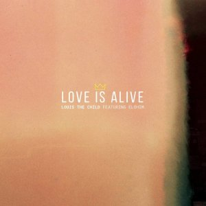 Listen to Love Is Alive song with lyrics from Louis the child