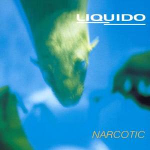 Listen to Narcotic song with lyrics from Liquido