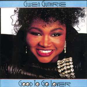 Album Good To Go Lover from Gwen Guthrie