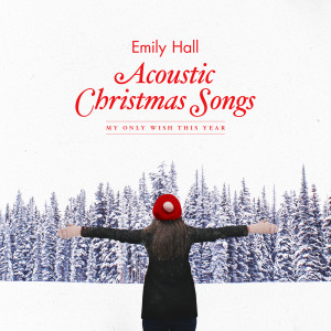 收聽Emily Hall的Have Yourself A Merry Little Christmas歌詞歌曲