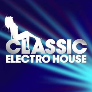 Album Classic Electro House from ElectroHouse