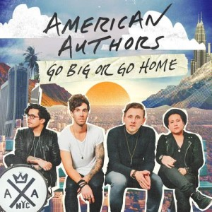 Listen to Go Big Or Go Home song with lyrics from American Authors