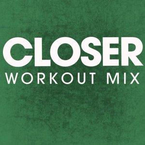 收聽Power Music Workout的Closer歌詞歌曲