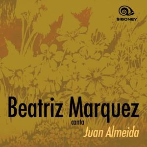 Album Juan Almeida (Remasterizado) from Beatriz Marquez