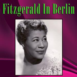Ella Fitzgerald的專輯Fitzgerald in Berlin