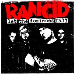 Album Let The Dominoes Fall from Rancid