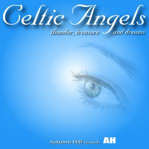 Celtic Angels的專輯Celtic Angels Presents: Thunder, Treasure and Dreams