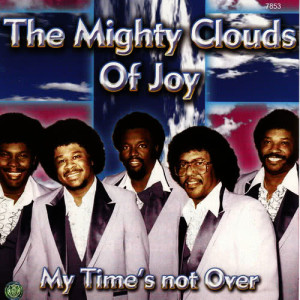 Album My Time's Not Over from The Mighty Clouds Of Joy