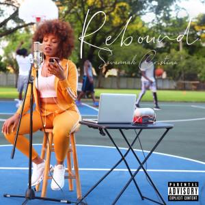 Listen to Rebound song with lyrics from Savannah Cristina