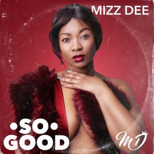 Album So Good from Mizz Dee