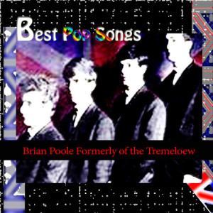 Album Brian Poole Formerly of the Tremeloew: Best of Pop Songs from Brian Poole